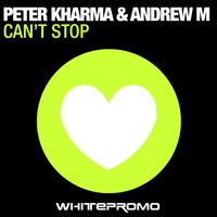 Can't Stop — Peter Kharma, Andrew M