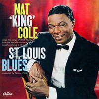 Songs From St. Louis Blues — Nat King Cole