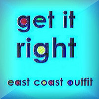 Get It Right - Single — East Coast Outfit