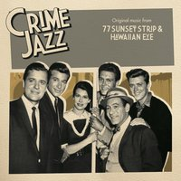 77 Sunset Strip & Hawaiian Eye (Jazz on Film ...Crime Jazz, Vol. 1) — Warren Barker
