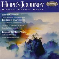 Hope's Journey: The Music of Michael Conway Baker — Michael Davis, The Sinfonia of London, ProMusica Chamber Orchestra, David Hickman, Michael Conway Baker
