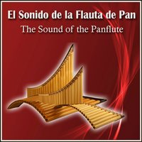 El Sonido de la Flauta de Pan - The Sound Of The Panflute — Mario Gonzales Guerra