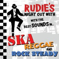 Rudies Night Out With The Best Sounds In Ska, Reggae And Rock Steady — сборник