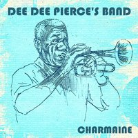 Charmaine — Dee Dee Pierce's Band