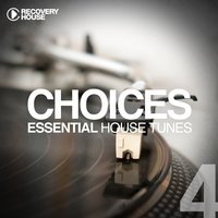 Choices - Essential House Tunes #4 — сборник
