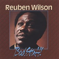 Bad Stuff! — Reuben Wilson