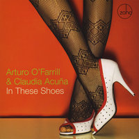 In These Shoes — Arturo O'Farrill, Claudia Acuna