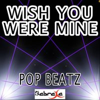 Wish You Were Mine - Tribute to Philip George — Pop beatz