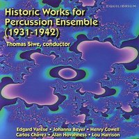 Historic Works for Percussion Ensemble (1931-1942) — Henry Cowell, Michael Udow, Director, Lou Harrison, Alan Hovhaness, Carlos Chávez, University of Michigan Percussion Ensemble