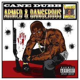 Armed and Dangerous — Cane Dubb