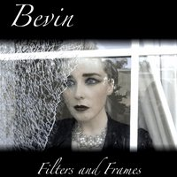 Filters and Frames — Bevin