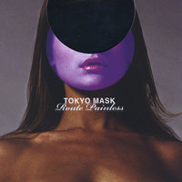 Route Painless — Tokyo Mask