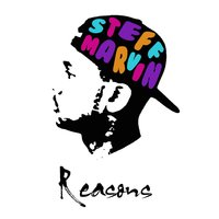 Reasons — Steff Marvin