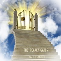The Pearly Gates — Paul Martin