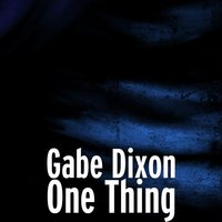One Thing — Gabe Dixon