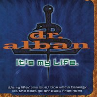 It's My Life — Dr. Alban