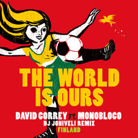 The World Is Ours — David Correy, Monobloco