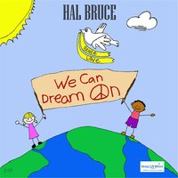 We Can Dream On — Hal Bruce