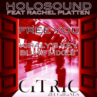 Free You- Kiraly's Key Bump Mixes — Holosound feat. Rachel Platten