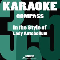 Compass (In the Style of Lady Antebellum) - Single — Karaoke 365