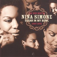 The Very Best Of Nina Simone 1967-1972 - Sugar In My Bowl — Nina Simone, Джордж Гершвин