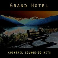 Grand Hotel - Coktail Lounge - 30 Hits — Sinfonia Orchestra