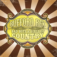 Bad Boys & Girls Of Country — Bufford Rex