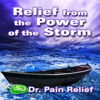 Relief from the Power of Storm (Nature Sounds That Are the Doctor's Prescription for Pain Relief) — Doctor Pain Relief