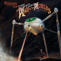 Highlights from Jeff Wayne's Musical Version of The War of The Worlds — Jeff Wayne