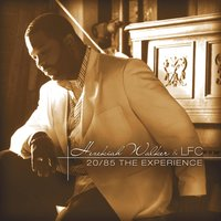 20/85 The Experience — Hezekiah Walker, Hezekiah Walker & The Love Fellowship Choir, The Love Fellowship Choir