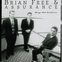 Things That Last Forever — Brian Free & Assurance