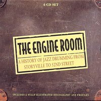 The Engine Room - A History Of Jazz Drumming — сборник