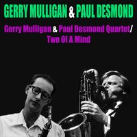 Gerry Mulligan & Paul Desmond Quartet — Gerry Mulligan & Paul Desmond
