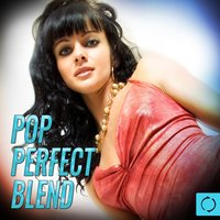 Pop Perfect Blend — The Vocal Masters