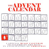 The Advent Calendar 22 - Christmas Songs — сборник