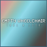 Take a Look - EP — Empty Wheelchair