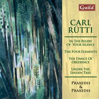 Rütti: In the Belfry of Your Silence, Under the Linden Tree, The Four Elements, The Dance of Obedience — Carl Rutti, Praxedis Geneviève Hug, Praxedis Hug-Rütti, Praxedis Geneviève Hug | Praxedis Hug-Rütti