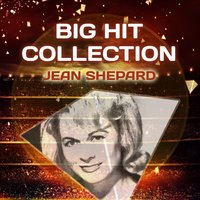 Big Hit Collection — Jean Shepard