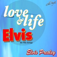 Love & Life Elvis — Elvis Presley & The Jordanaires