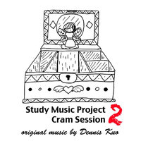 Study Music Project 2: Cram Session — Dennis Kuo