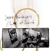 Live At Sin-é — Jeff Buckley