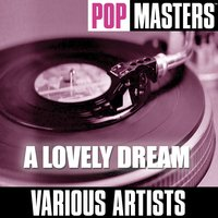 Pop Masters: A Lovely Dream — сборник