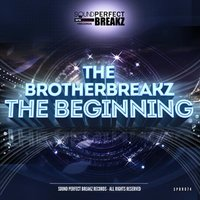 The Beginning — The Brotherbreakz