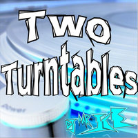 Two Turntables — DJ Mr. Ice