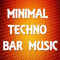MINIMAL TECHNO BAR MUSIC — сборник