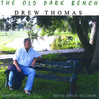 The Old Park Bench — Drew Thomas