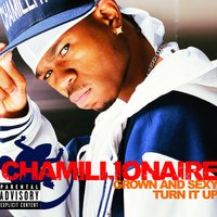 Grown & Sexy/Turn It Up — Chamillionaire