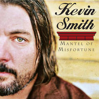 Mantel of Misfortune — Kevin Smith
