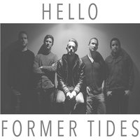 Hello — Former Tides
