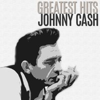 Greatest Hits — Johnny Cash